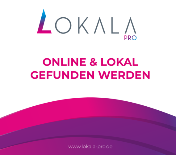 Im Netz gesehen werden: Lokala PRO hilft Unternehmen bei ihrer digitalen Sichtbarkeit