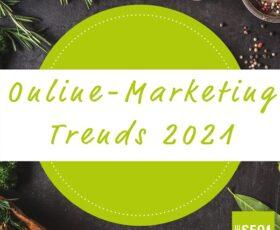 Online-Marketing-Trends 2021 –Die SEO-Küche verrät die richtigen Zutaten für das neue Jahr