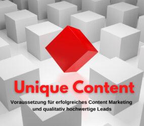 Unique Content: Voraussetzung für erfolgreiches Content Marketing und qualitativ hochwertige Leads